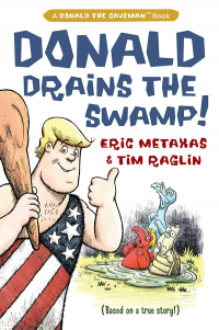 Donald Drains the Swamp | Eric Metaxas